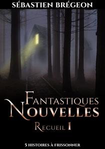 Couverture du livre Fantastiques Nouvelles – Recueil 1